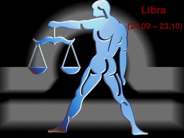 Libra (24.09 – 23.10)
