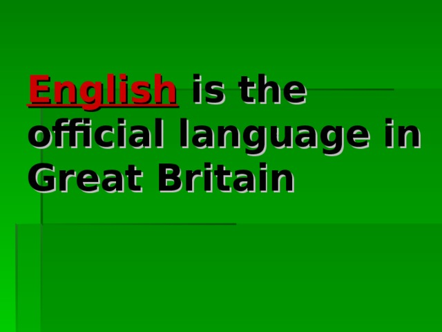 English is the official language in Great Britain