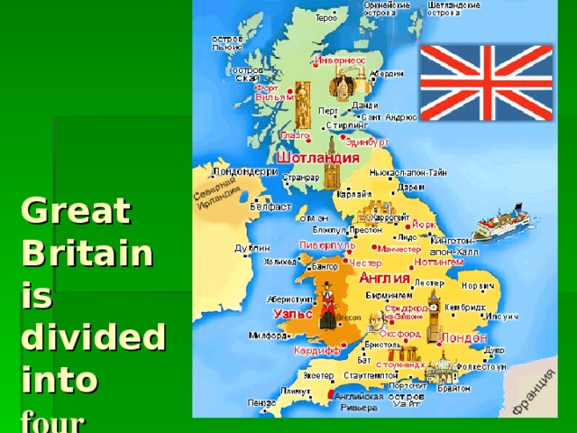 Great Britain is divided into four parts .