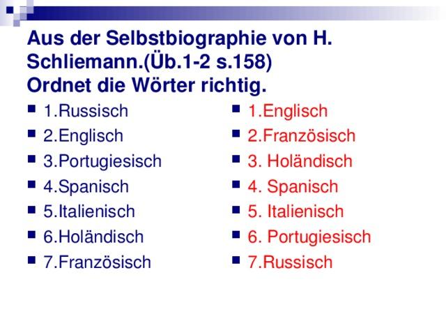 Aus der Selbstbiographie von H. Schliemann. ( Üb.1-2 s.158)  Ordnet die W örter richtig.
