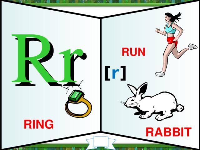 Rr RUN [ r ] RING RABBIT 18