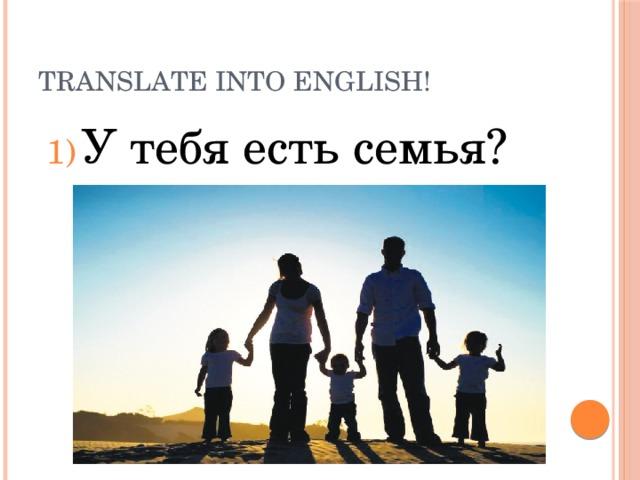 Translate into English!