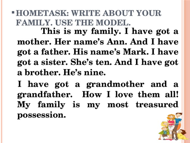 Hometask: write about your family. Use the model.