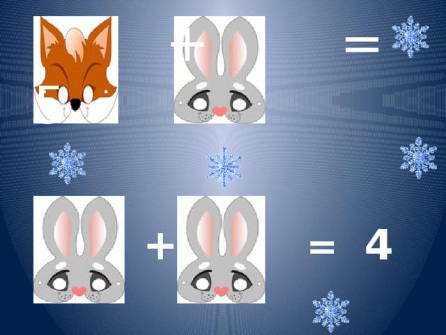 + = 5  +  = 4