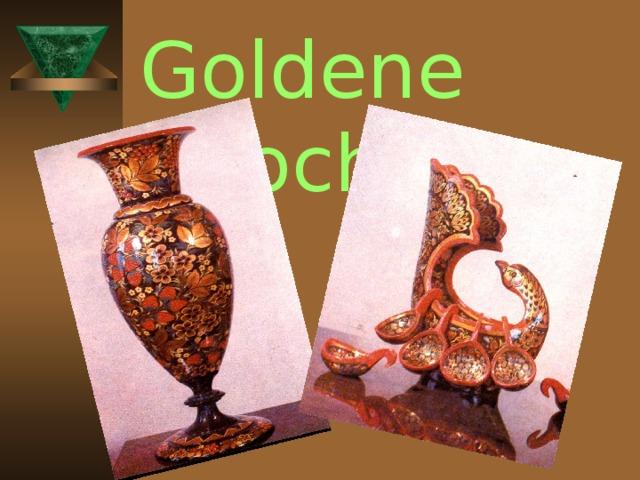 Goldene Chochloma