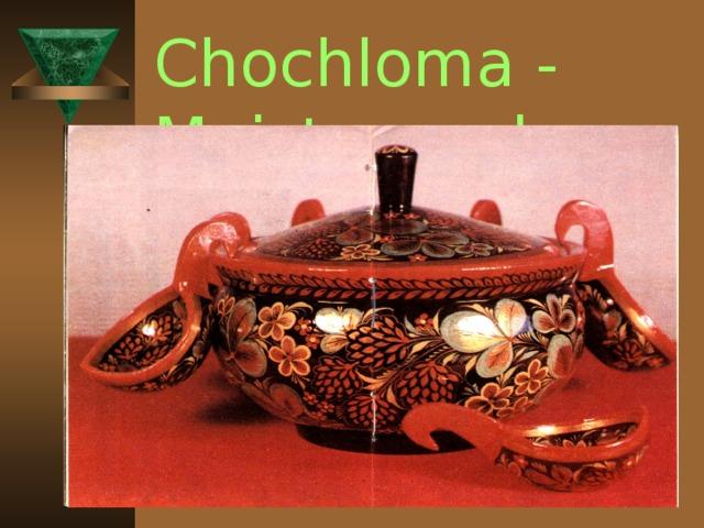 Chochloma - Meisterwerke