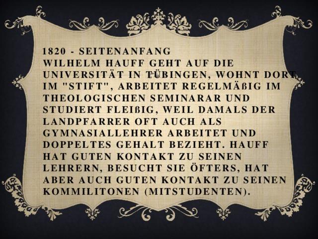 1820 - SEITENANFANG  WILHELM HAUFF GEHT AUF DIE UNIVERSITÄT IN TÜBINGEN, WOHNT DORT IM