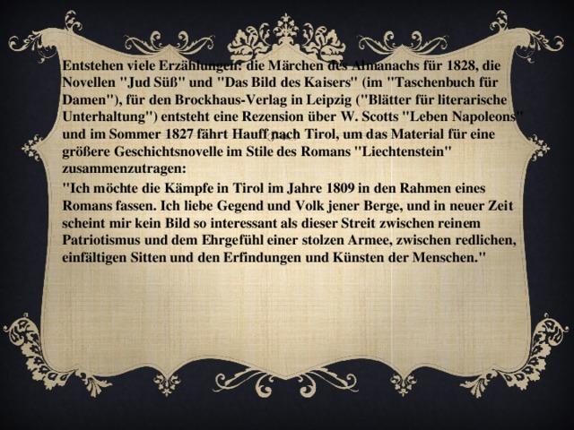 Entstehen viele Erzählungen: die Märchen des Almanachs für 1828, die Novellen
