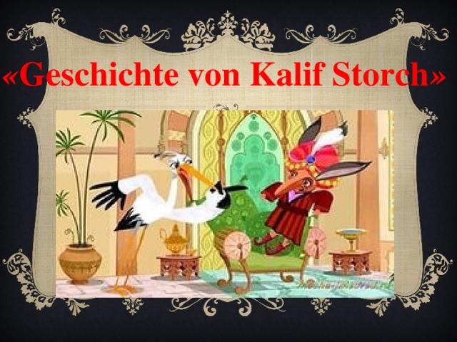 « Geschichte von Kalif Storch »