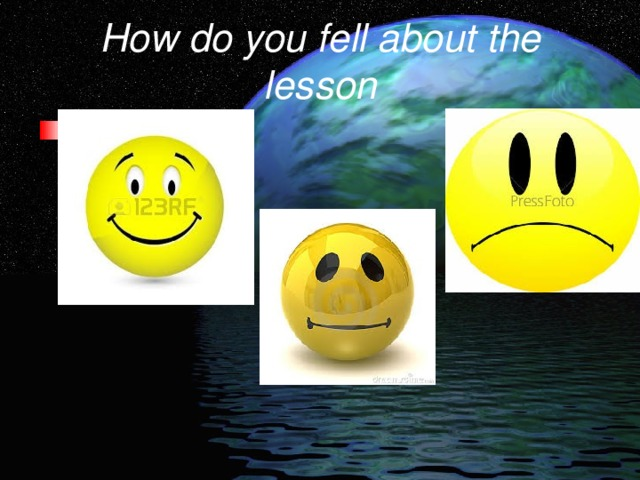 How do you fell about the lesson