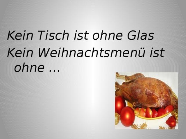 Kein Tisch ist ohne Glas Kein Weihnachtsmenü ist ohne …