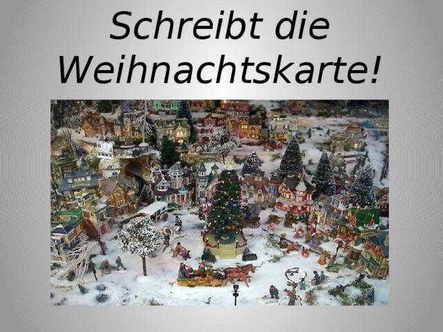 Schreibt die Weihnachtskarte!