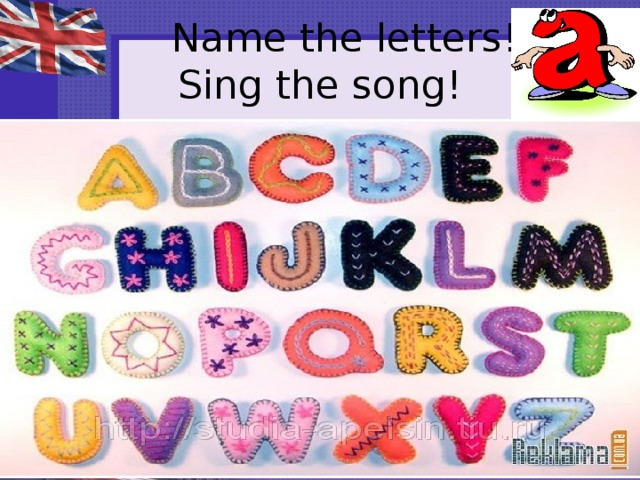 Name the letters!  Sing the song!
