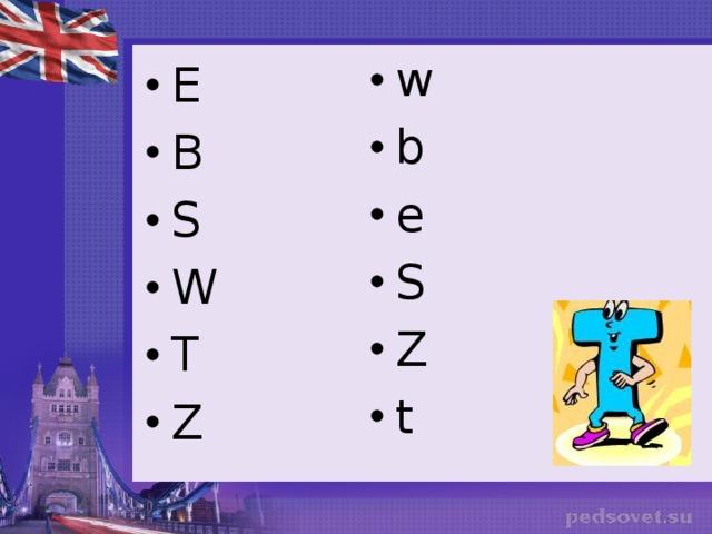 w b e S Z t  E B S W T Z