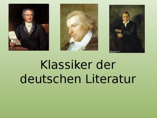 Klassiker der deutschen Literatur