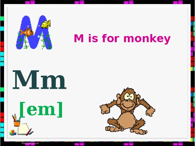 M is for monkey Mm  [em]