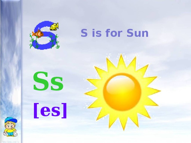 S is for Sun Ss  [es]