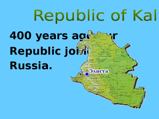 400 years ago our Republic joined Russia.