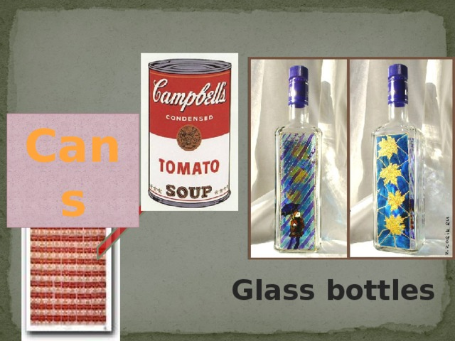 Cans Glass bottles