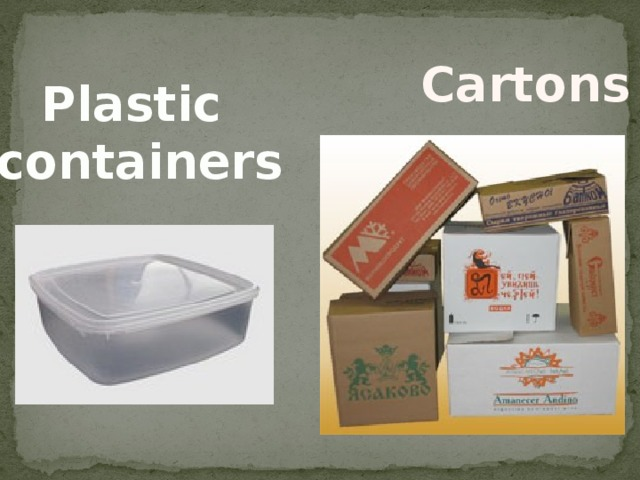 Cartons Plastic containers