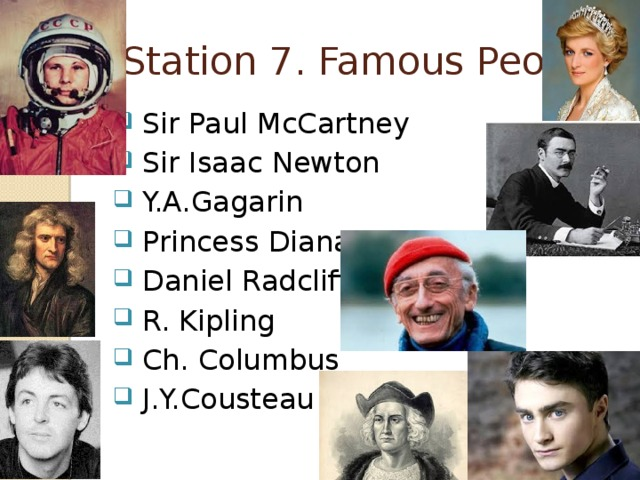 Station 7. Famous People