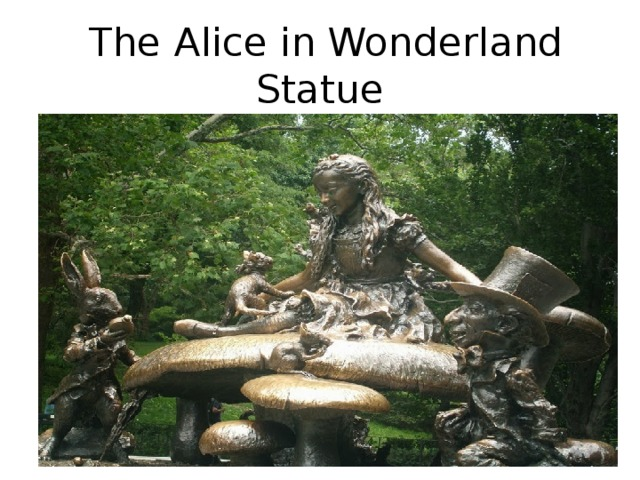 The Alice in Wonderland Statue