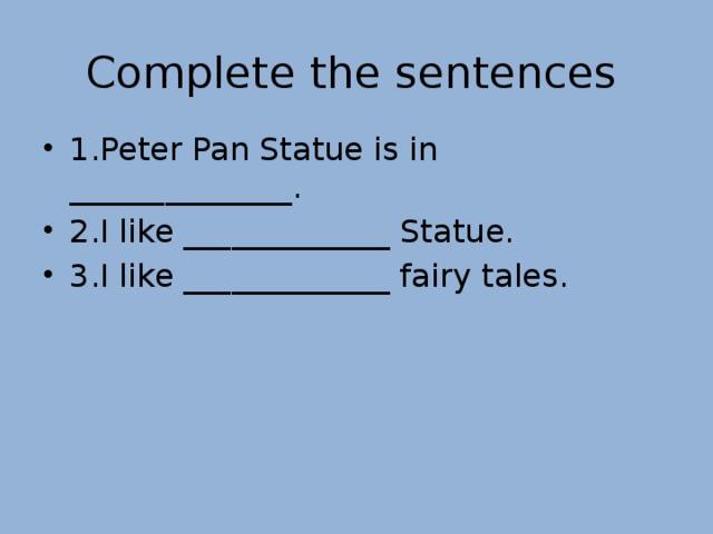 Complete the sentences