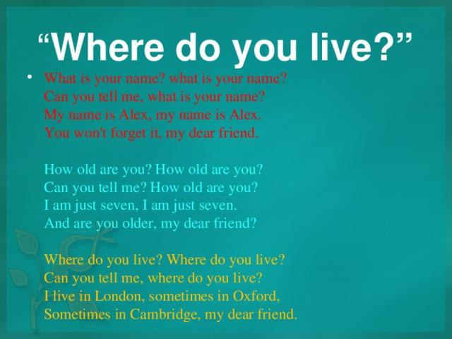 """"""" Where do you live?"""""""