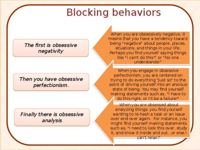 Blocking behaviors When you are obsessively negative, it means that you have a tendency toward being