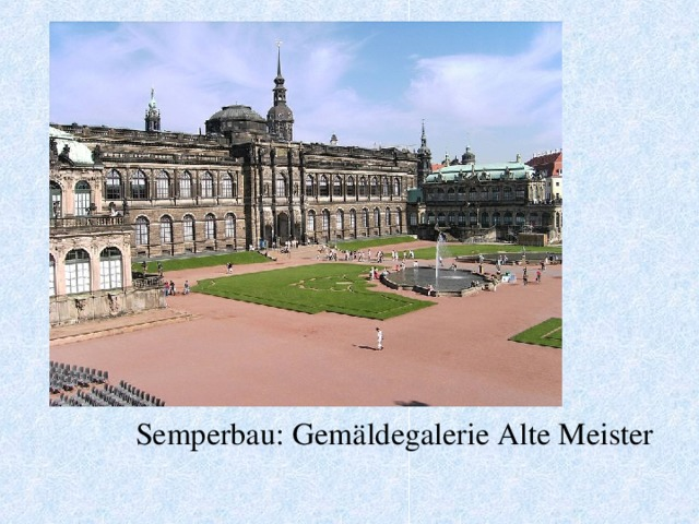 Semperbau : Gemäldegalerie Alte Meister