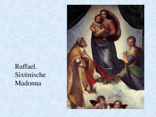 Raffael. Sixtinische Madonna