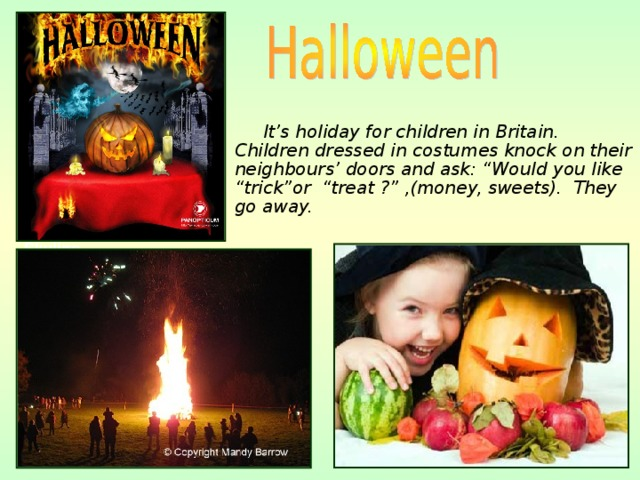 """It's holiday for children in Britain. Children dressed in costumes knock on their neighbours' doors and ask: """"Would you like """"trick""""or """"treat ?"""" ,(money, sweets). They go away. Skyline  Auckland Waterfront"""