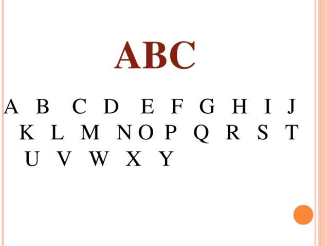ABC A B C D E F G H I J K L M N O P Q R S T U V W X Y