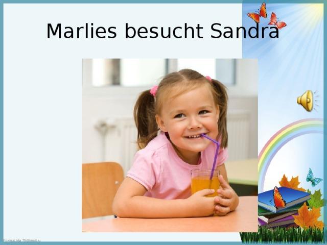 Marlies besucht Sandra