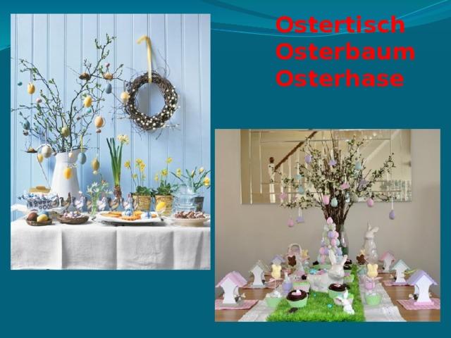 Ostertisch  Osterbaum  Osterhase