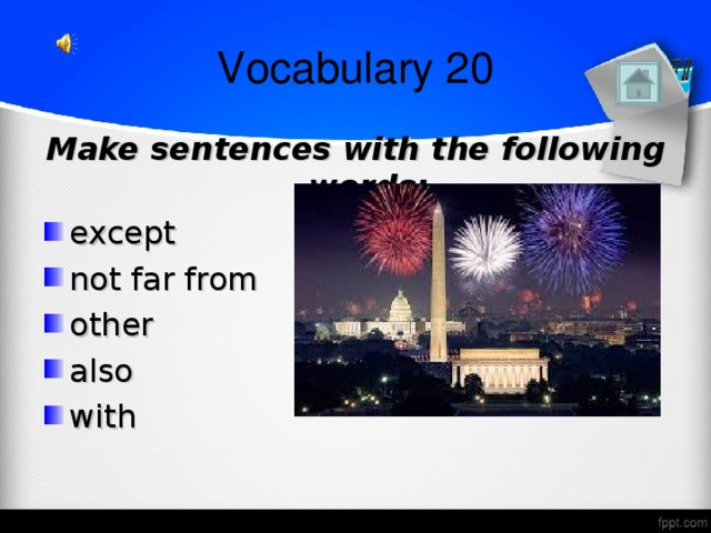 Vocabulary 20 Make sentences with the following words: