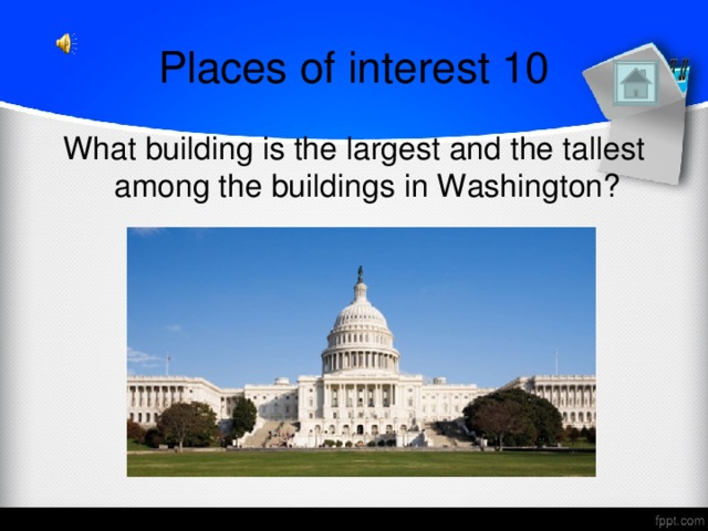 Places of interest 10 What building is the largest and the tallest among the buildings in Washington?