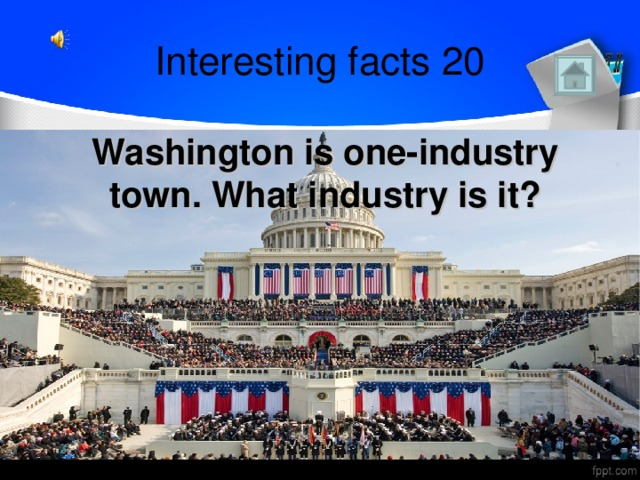 Interesting facts 20 Washington is one-industry town. What industry is it?
