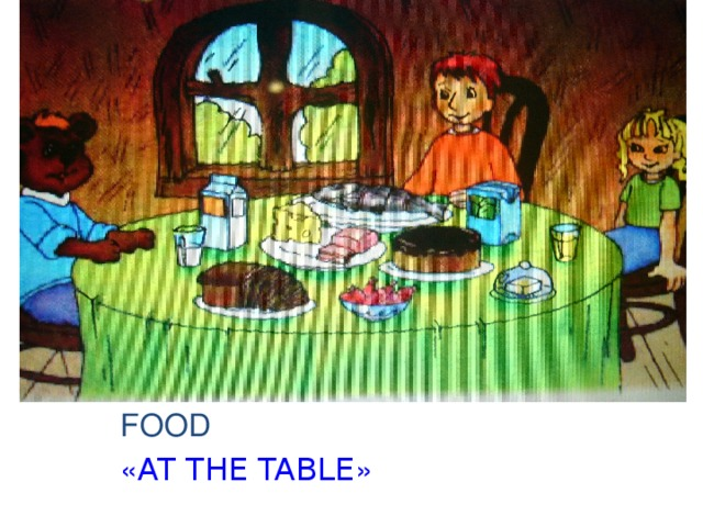 FOOD « AT THE TABLE »