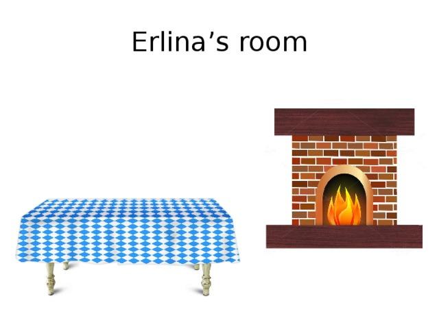 Erlina's room