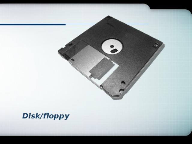 Disk/floppy