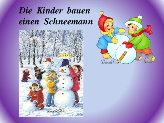 Die Kinder bauen einen Schneemann