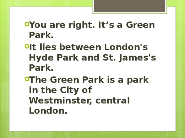 You are right. It's a Green Park. It lies between London's Hyde Park and St. James's Park. The Green Park is a park in the City of Westminster, central London.