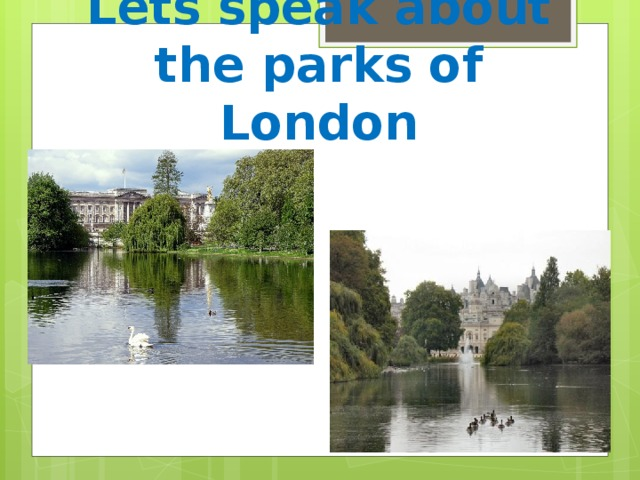 Lets speak about the parks of London