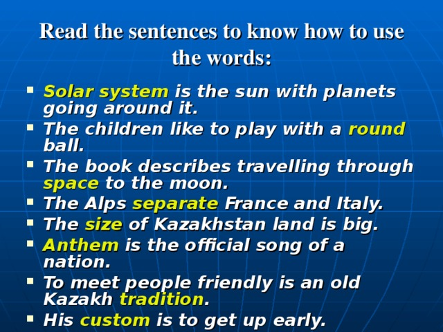 Read the sentences to know how to use the words: