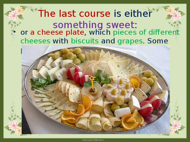 The last course is either something sweet :