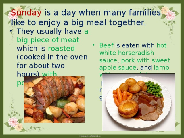 Sunday is a day when many families like to enjoy a big meal together.