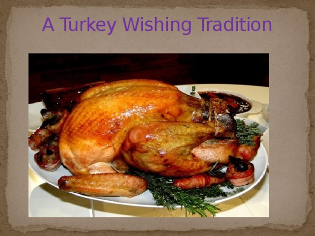 A Turkey Wishing Tradition