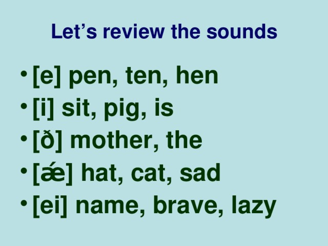 Let 's review the sounds