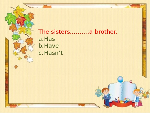 The sisters……….a brother.